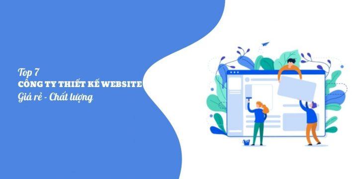 Top 7 công ty thiết kế website giá rẻ uy tín hàng đầu