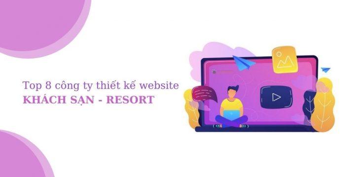 Top 8 công ty thiết kế website khách sạn – resort chất lượng