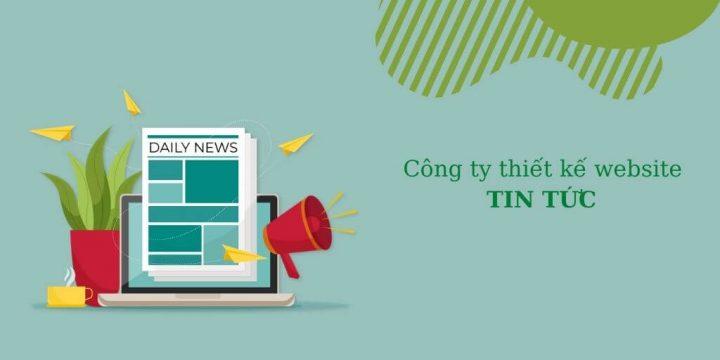 Top 7 công ty thiết kế website tin tức chuyên nghiệp