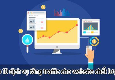 Top 10 dịch vụ tăng traffic cho website chất lượng nhất hiện nay
