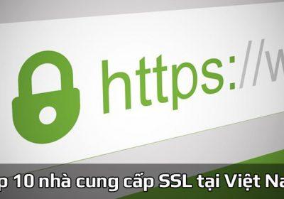 Top 10 nhà cung cấp chứng chỉ ssl giá rẻ tại Việt Nam